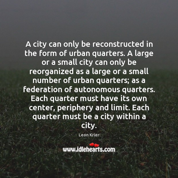 Image, A city can only be reconstructed in the form of urban quarters.