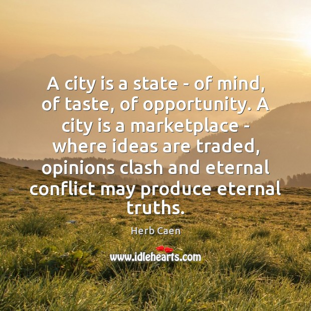 Image, A city is a state – of mind, of taste, of opportunity.