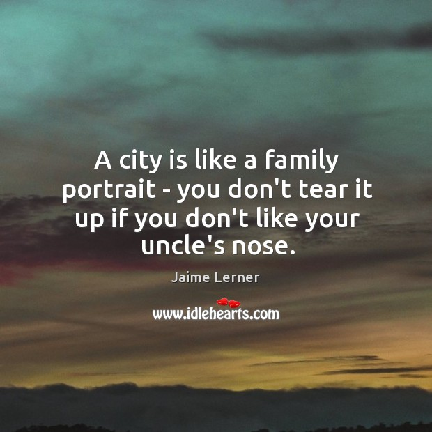Image, A city is like a family portrait – you don't tear it