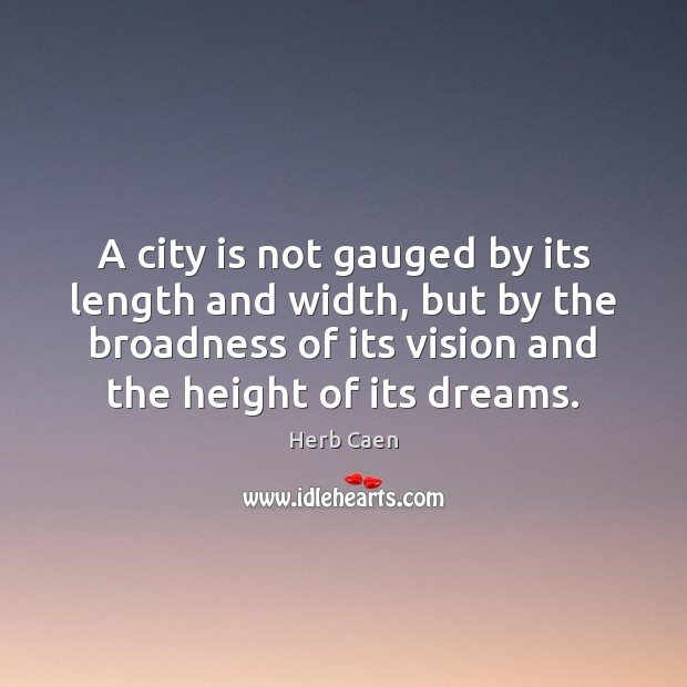 Image, A city is not gauged by its length and width, but by