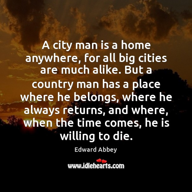 A city man is a home anywhere, for all big cities are Image