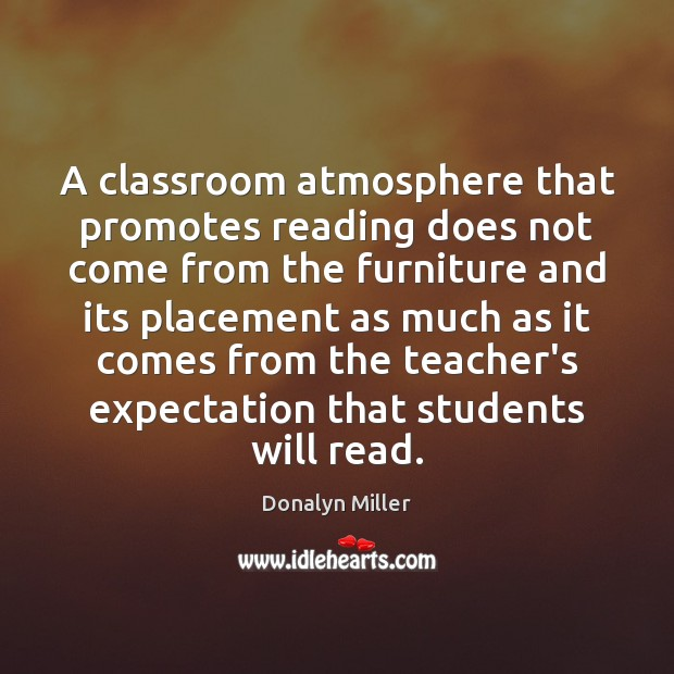 A classroom atmosphere that promotes reading does not come from the furniture Image