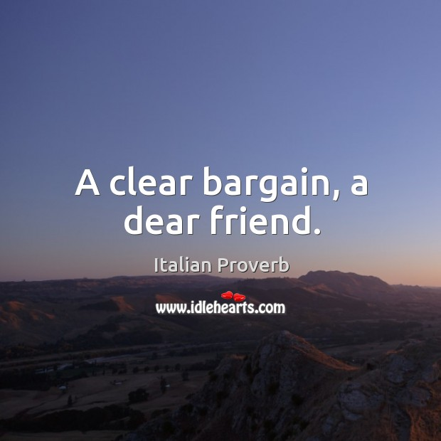 Image, A clear bargain, a dear friend.