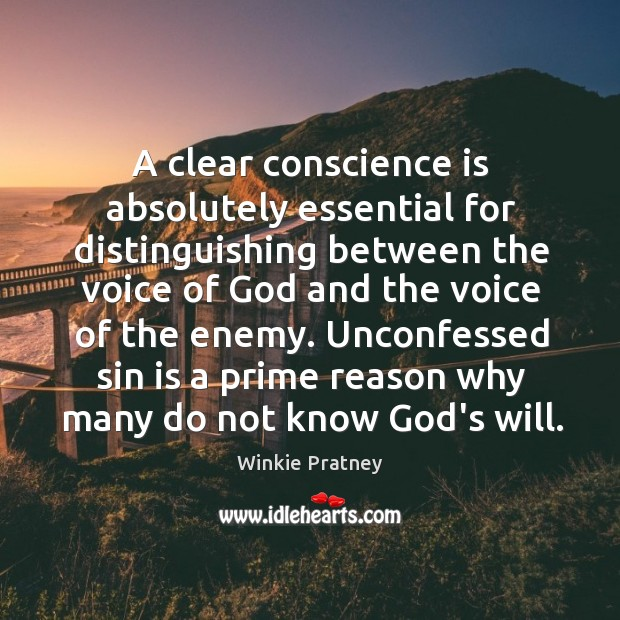 A clear conscience is absolutely essential for distinguishing between the voice of Winkie Pratney Picture Quote
