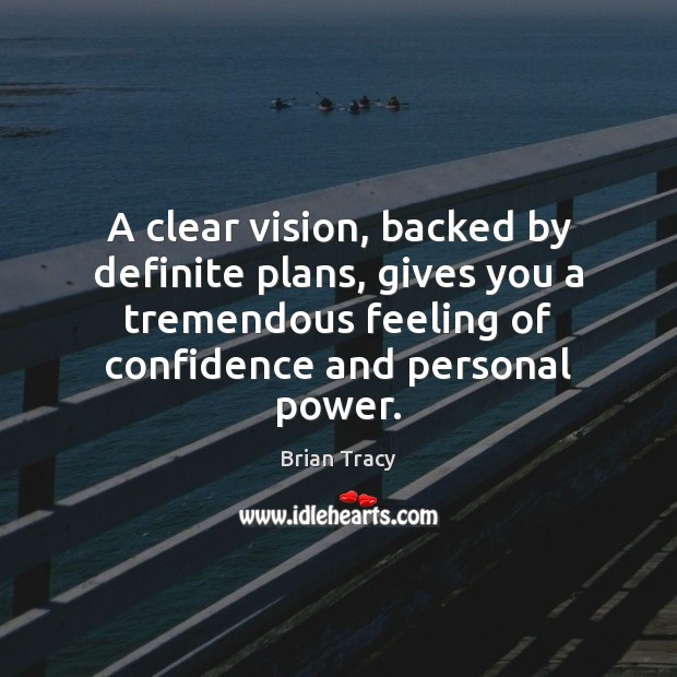 Image, A clear vision, backed by definite plans, gives you a tremendous feeling