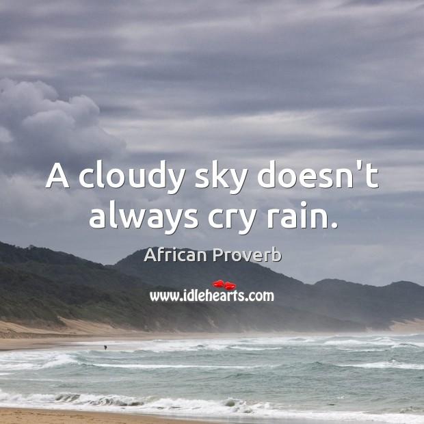 Image, A cloudy sky doesn't always cry rain.