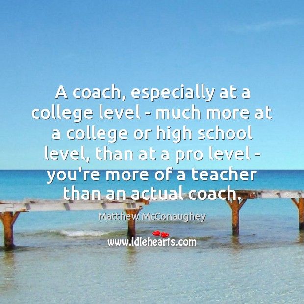A coach, especially at a college level – much more at a Image