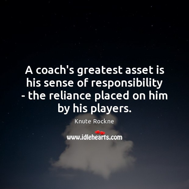 Image, A coach's greatest asset is his sense of responsibility – the reliance
