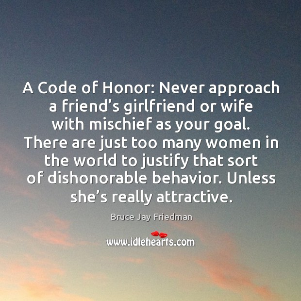 Image, A code of honor: never approach a friend's girlfriend or wife with mischief as your goal.