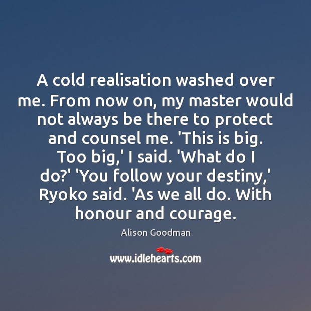 A cold realisation washed over me. From now on, my master would Image