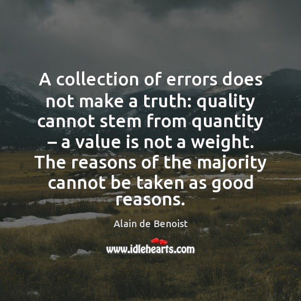 Image, A collection of errors does not make a truth: quality cannot stem