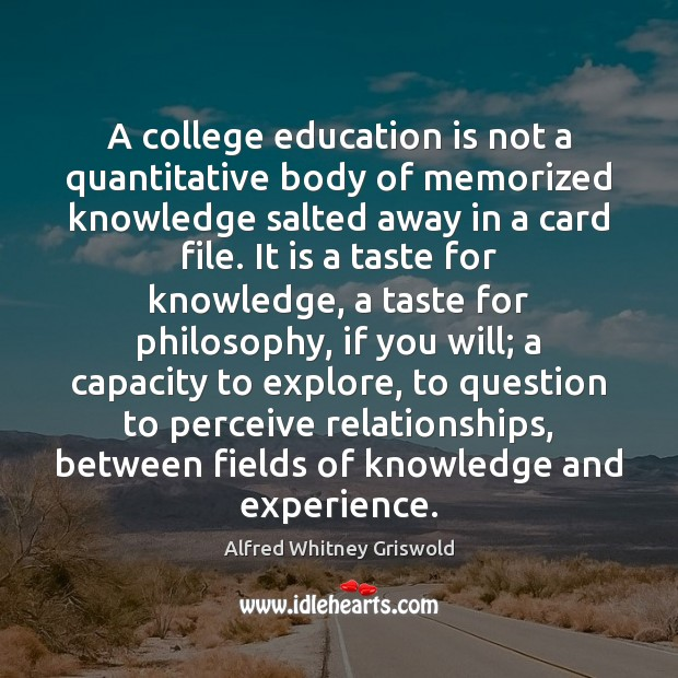 Image, A college education is not a quantitative body of memorized knowledge salted