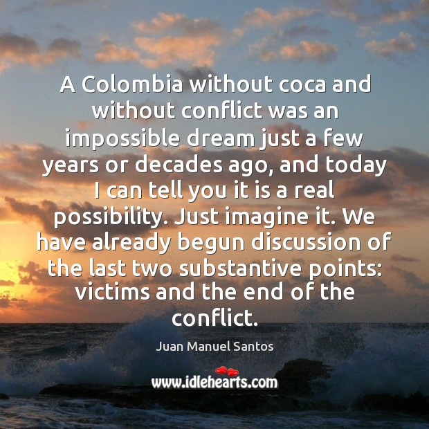A Colombia without coca and without conflict was an impossible dream just Image