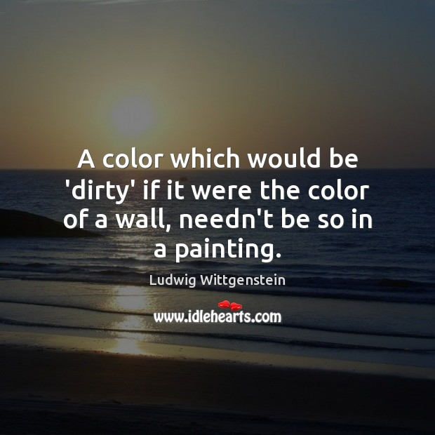 A color which would be 'dirty' if it were the color of Image