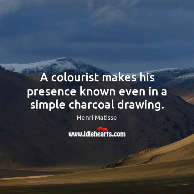 A colourist makes his presence known even in a simple charcoal drawing. Image
