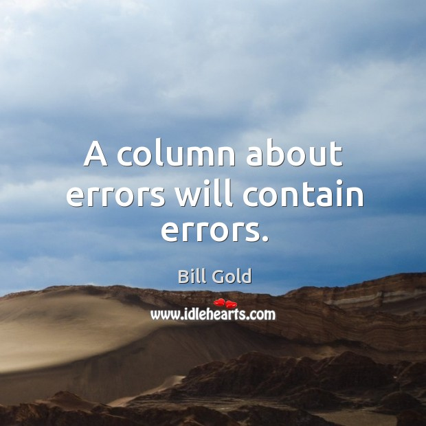 Image, A column about errors will contain errors.