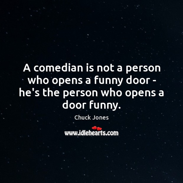 Image, A comedian is not a person who opens a funny door –