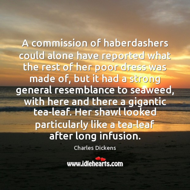 Image, A commission of haberdashers could alone have reported what the rest of