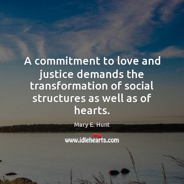 A commitment to love and justice demands the transformation of social structures Image