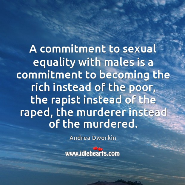 Image, A commitment to sexual equality with males is a commitment to becoming the