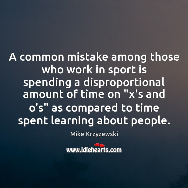 Image, A common mistake among those who work in sport is spending a