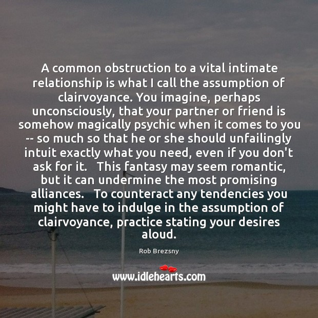 A common obstruction to a vital intimate relationship is what I call Image