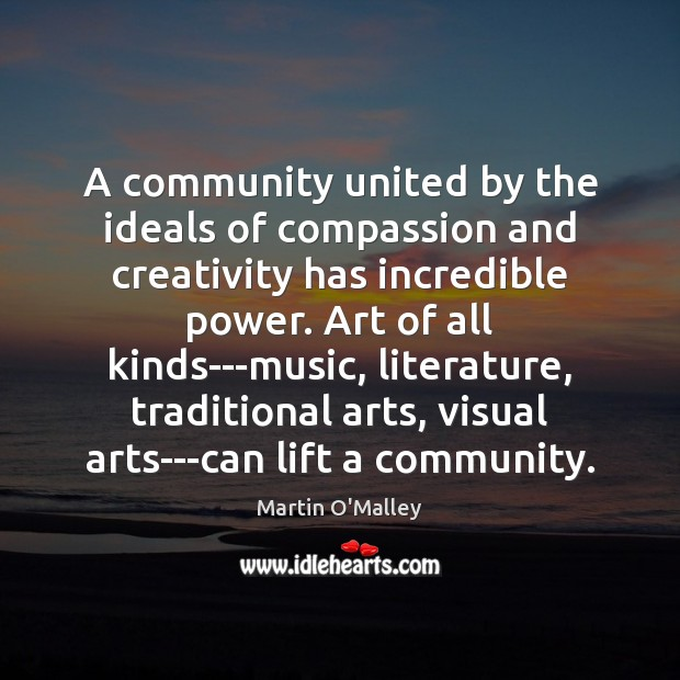 A community united by the ideals of compassion and creativity has incredible Image