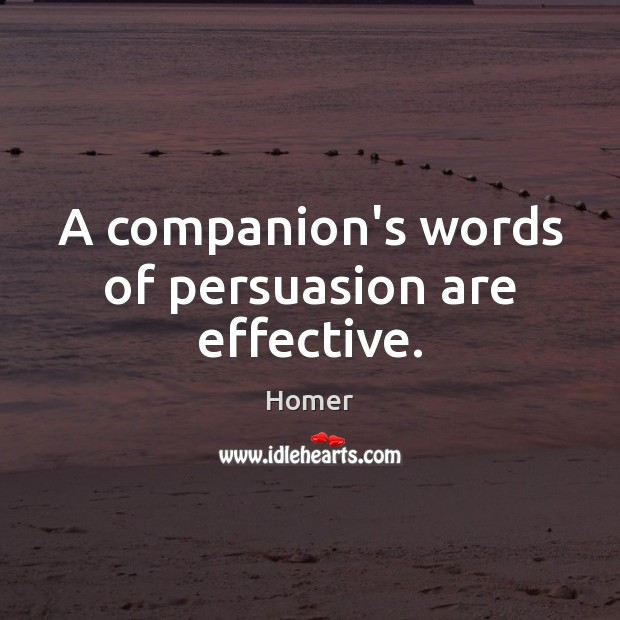A companion's words of persuasion are effective. Image