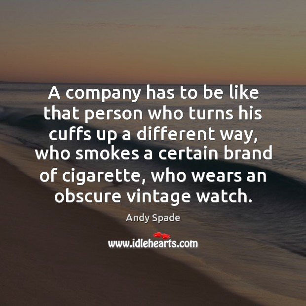 Image, A company has to be like that person who turns his cuffs