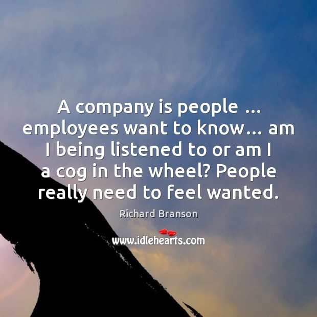 A company is people … employees want to know… am I being listened Image