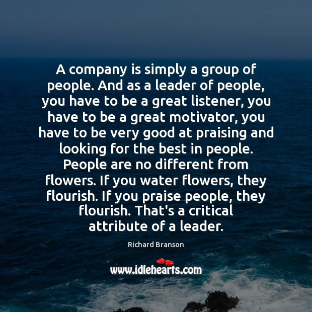 A company is simply a group of people. And as a leader Image