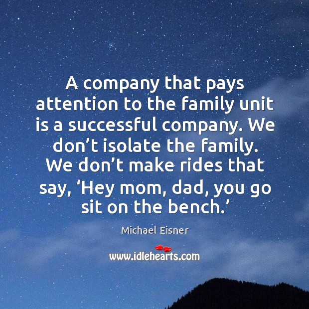 A company that pays attention to the family unit is a successful company. Image