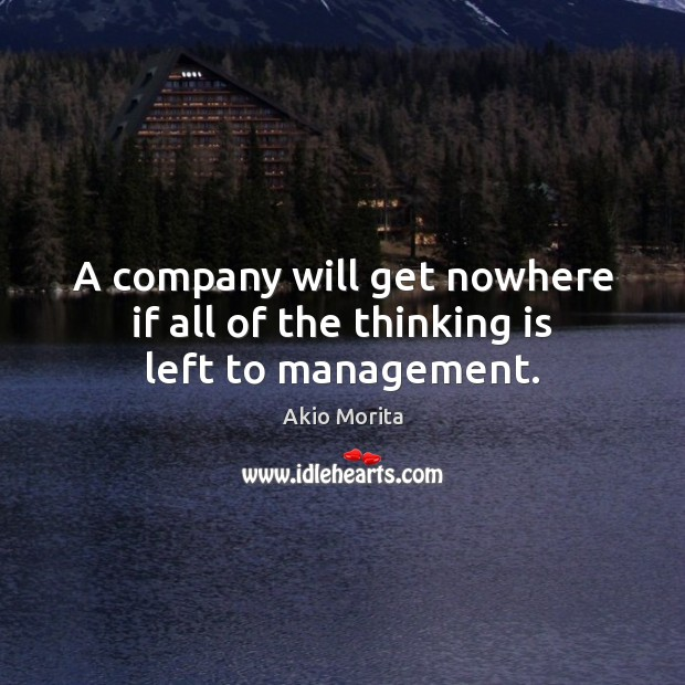 Image, A company will get nowhere if all of the thinking is left to management.
