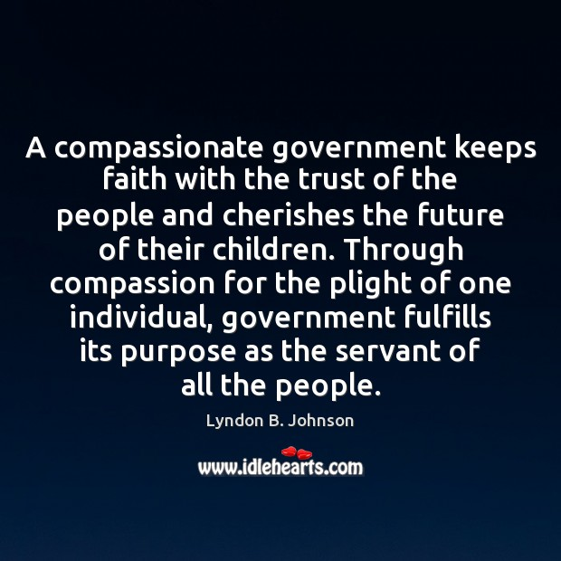 A compassionate government keeps faith with the trust of the people and Image