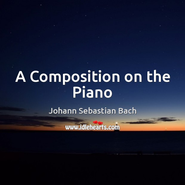 Picture Quote by Johann Sebastian Bach
