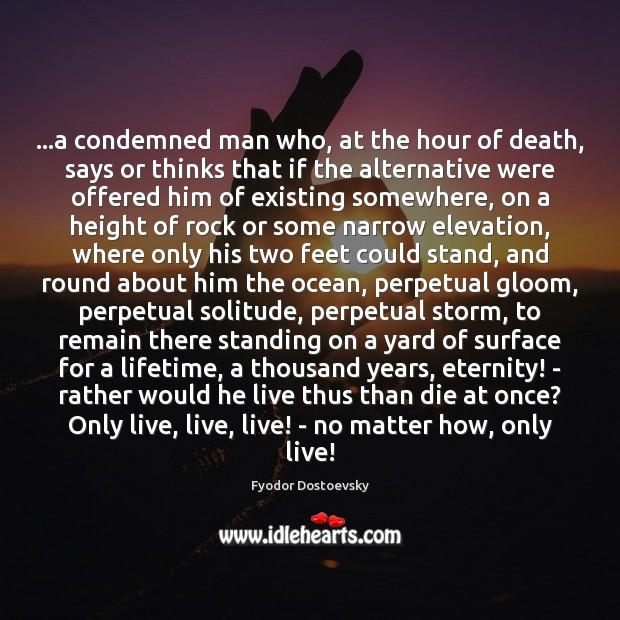 Image, …a condemned man who, at the hour of death, says or thinks
