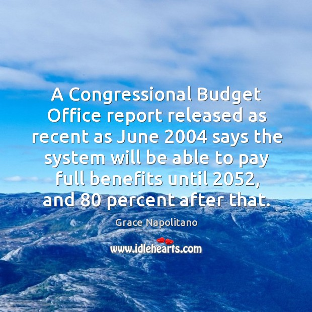 A congressional budget office report released as recent as june Image