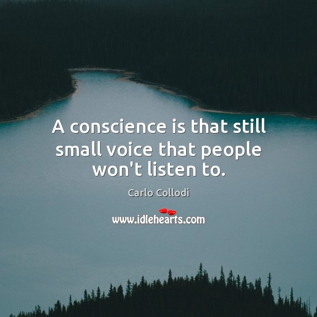 Image, A conscience is that still small voice that people won't listen to.