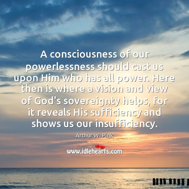Image, A consciousness of our powerlessness should cast us upon Him who has