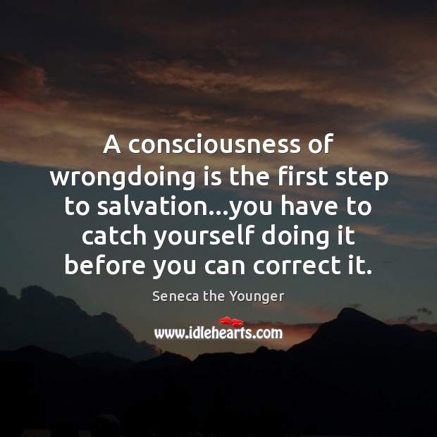 Image, A consciousness of wrongdoing is the first step to salvation…you have