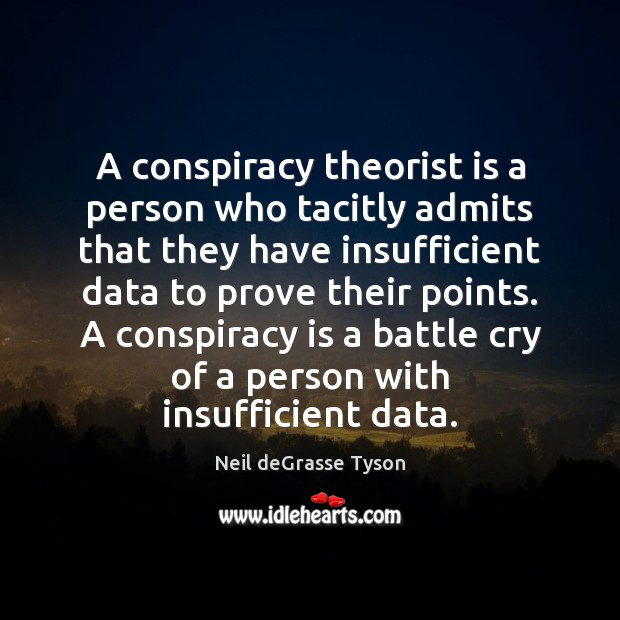 Image, A conspiracy theorist is a person who tacitly admits that they have