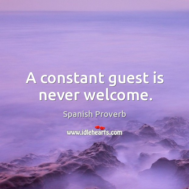Image, A constant guest is never welcome.