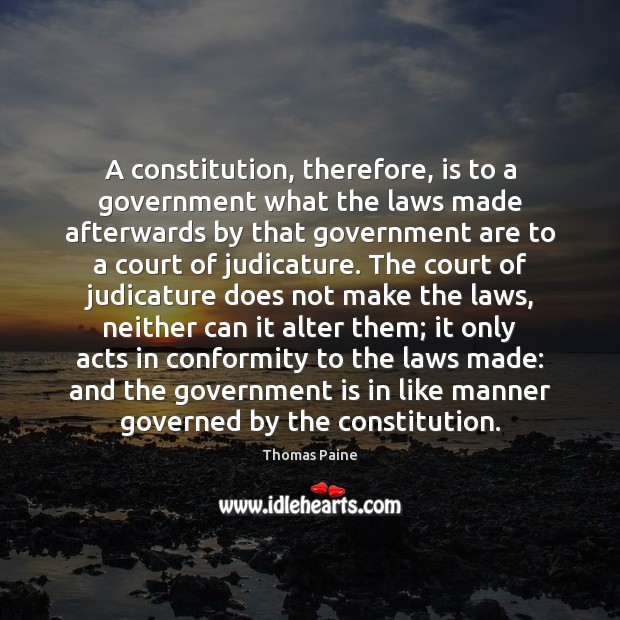 Image, A constitution, therefore, is to a government what the laws made afterwards