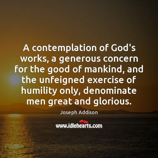 Image, A contemplation of God's works, a generous concern for the good of