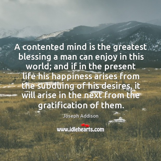 A contented mind is the greatest blessing a man can enjoy in Image