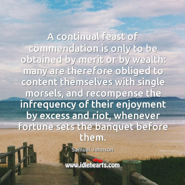 Image, A continual feast of commendation is only to be obtained by merit