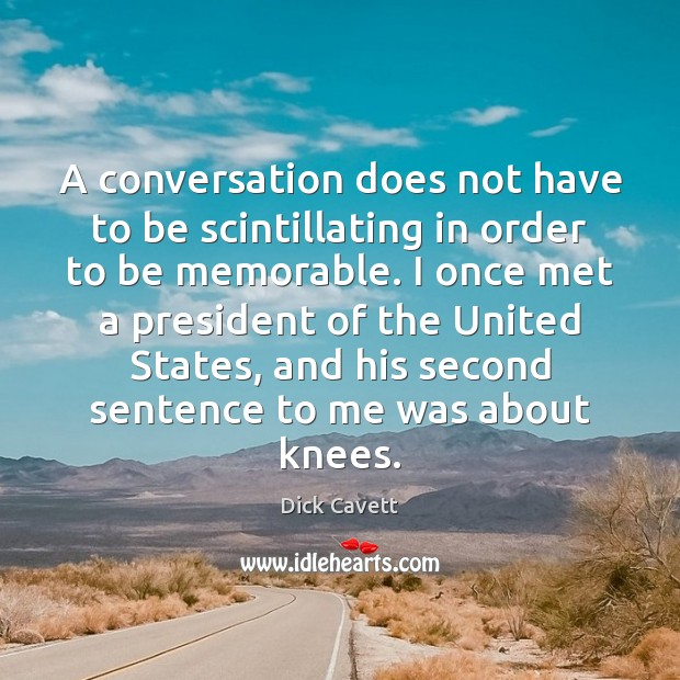 A conversation does not have to be scintillating in order to be Image