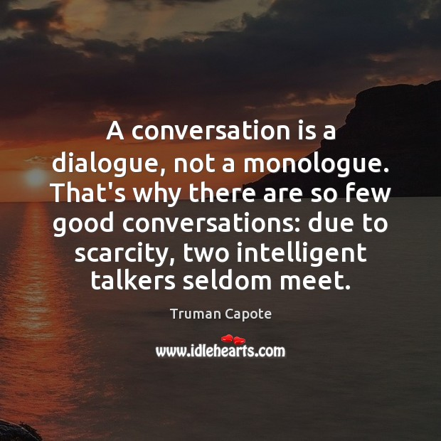 Image, A conversation is a dialogue, not a monologue. That's why there are