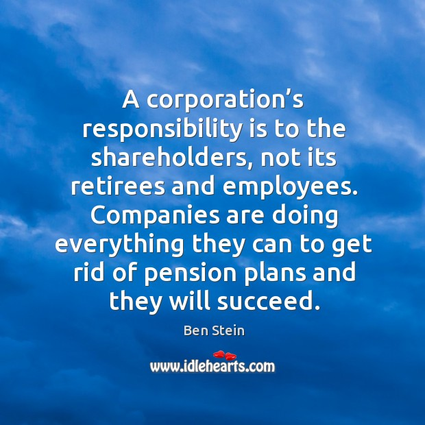 Image, A corporation's responsibility is to the shareholders, not its retirees and employees.