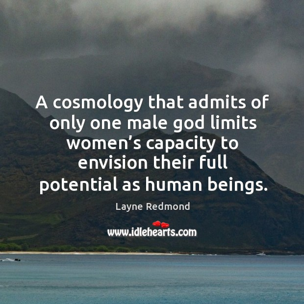 Image, A cosmology that admits of only one male god limits women's